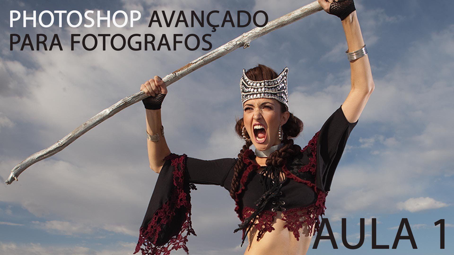 PHOTOSHOP AVANÇADO - PARA FOTÓGRAFOS - AULA 1