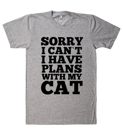SORRY I CAN`T I HAVE PLANS WITH MY CAT T-SHIRT – Shirtoopia