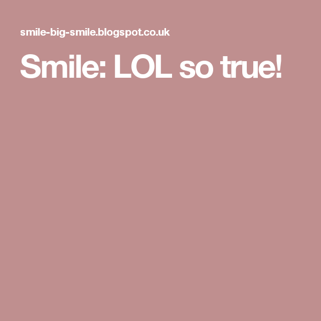 Smile: LOL so true!