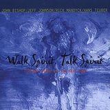 Walk Spirit, Talk Spirit [CD]