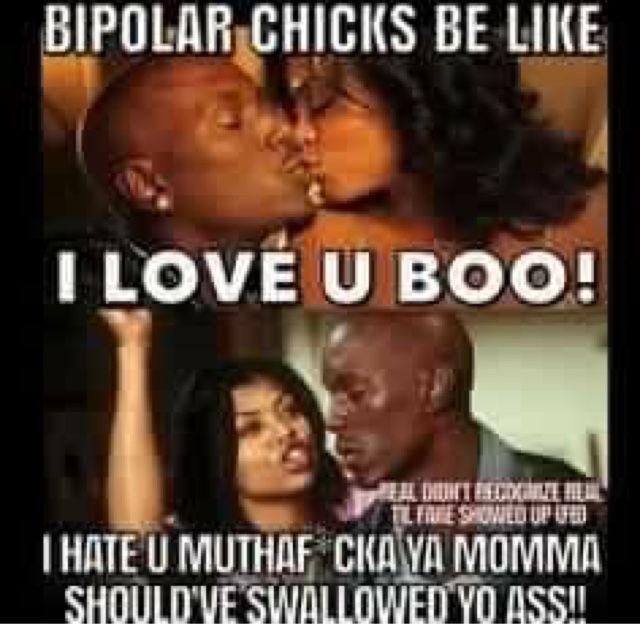 b4f9e95345751fe9abeb155dae033129 funniest memes of 2015 bipolar chicks be like i love you boo i
