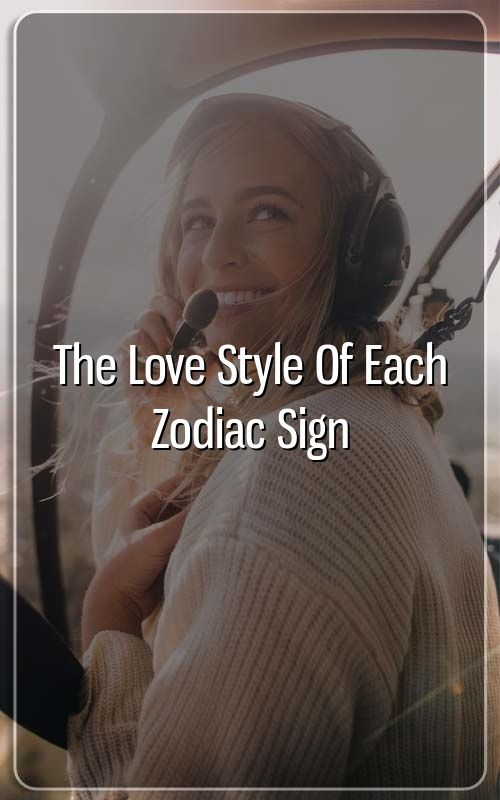 The Love Style of each Zodiac Sign #horoscopes #aries #