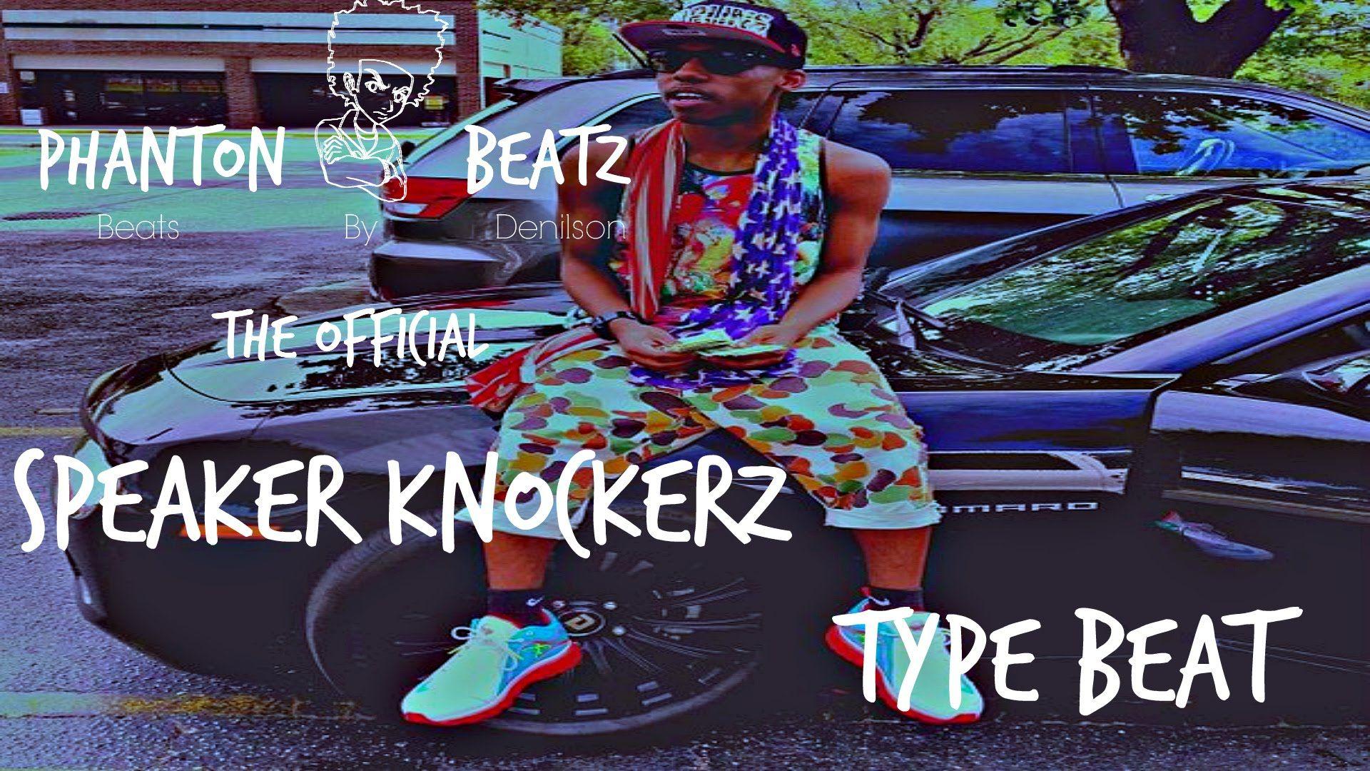 Speaker Knockerz Type Beat Prod By Phantonbeatz Speaker Beats Rapper