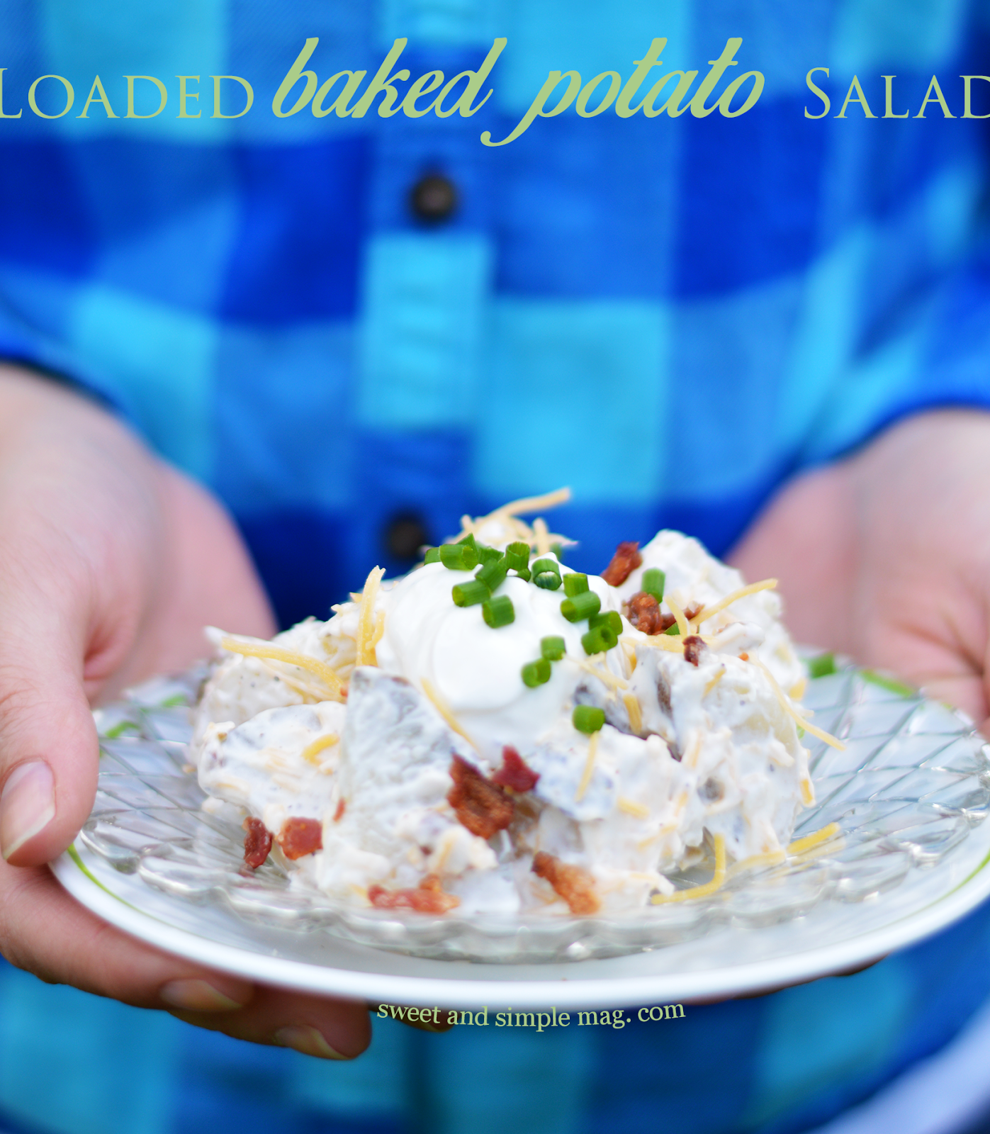 Sweet and Simple Magazine: Loaded Baked Potato Salad Recipe * Food & Drink #recipe #foodie #yum