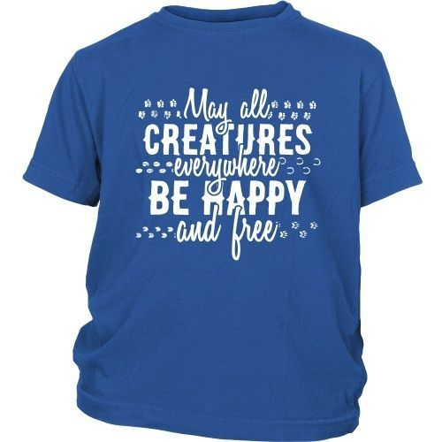 May All Creatures Everywhere Be Happy and Free - Kid's Shirt