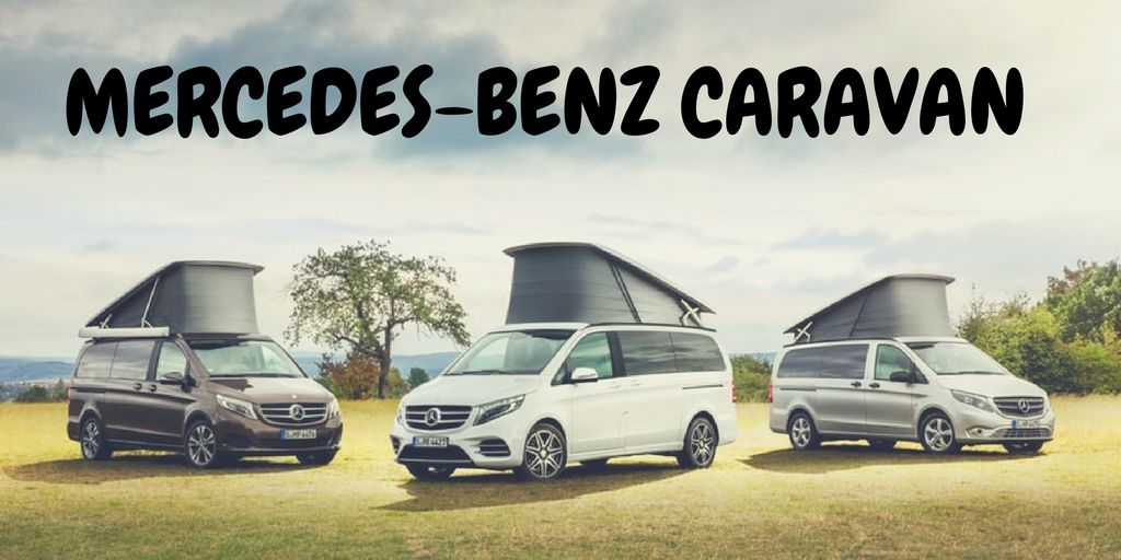 Mercedes benz caravan toward a fashionable horizon in 2017 for Mercedes benz caravan