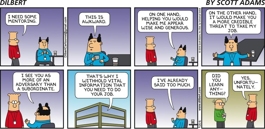 Dilbert I need some mentoring. Boss This is awkward. On