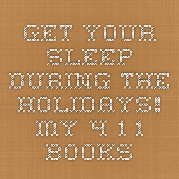 Get Your Sleep During the Holidays! - My 4-1-1 Books