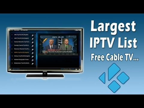 Install Iptv List For Kodi Free Cable Tv Largest Channel List Youtube Live Tv Watch Live Tv Kodi