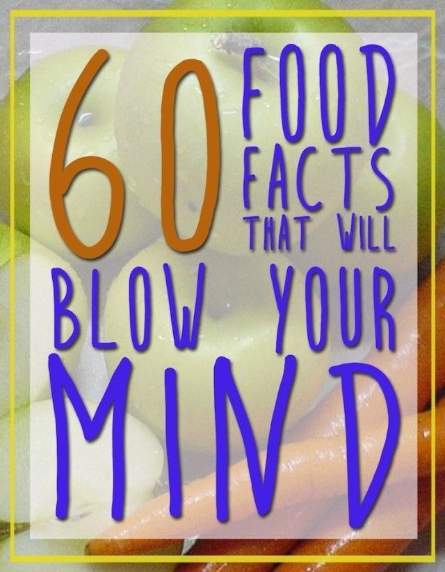 60 Food Facts That Will Blow Your Mind