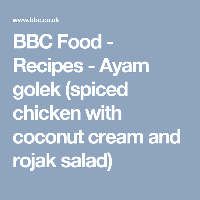 Ayam golek spiced chicken with coconut cream and rojak salad ayam golek spiced chicken with coconut cream and rojak salad bbc food recipes forumfinder Images