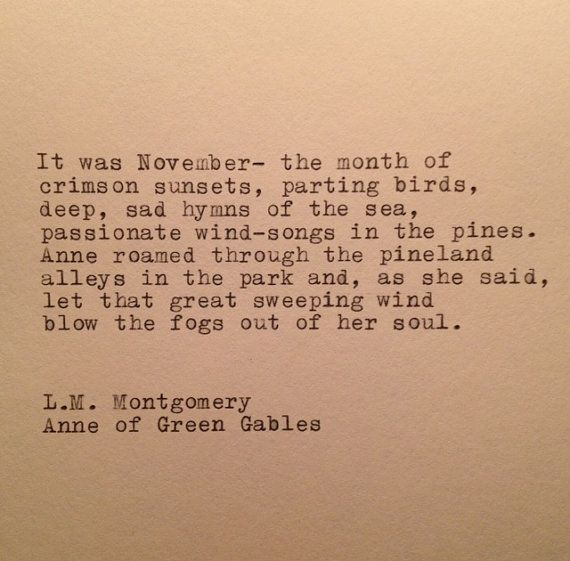 November Quotes Amusing Lmmongomery Anne Of Green Gables November Quote Typed On