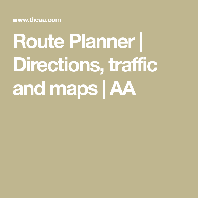Aa Route Map Directions Route Planner | Directions, traffic and maps | AA | Travel | Route