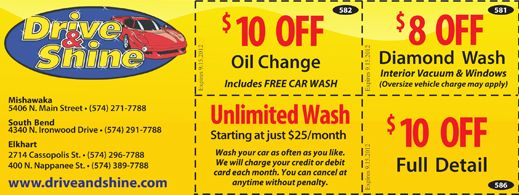 Drive and Shine Carwash:      Offer 1: $10.00 OFF Oil Change | Offer 2: $8.00 OFF Diamond Wash | Offer 3: $10.00 OFF Full Detail