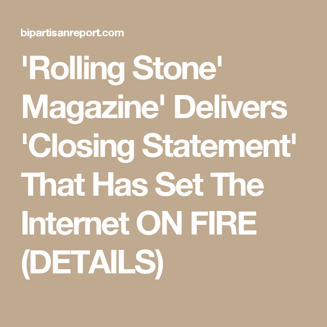 Rolling Stone Magazine Delivers Closing Statement That Has Set