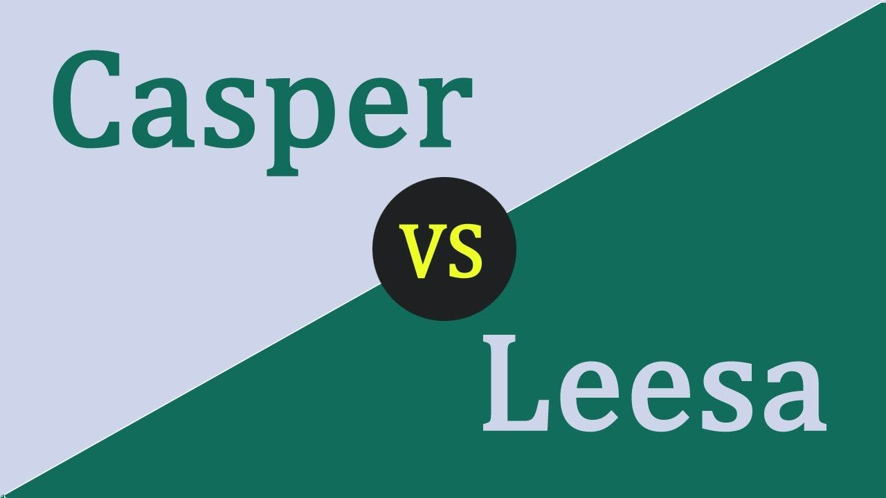 Advanced Casper Vs Leesa Mattress Comparison You Should Know Mattress Comparison Leesa Mattress Mattress Box Springs
