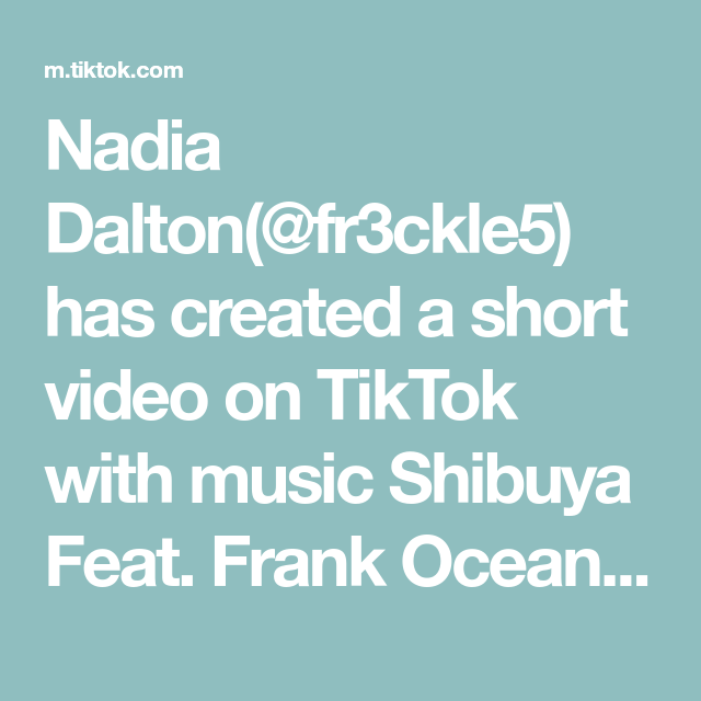 Nadia Dalton Fr3ckle5 Has Created A Short Video On Tiktok With Music Shibuya Feat Frank Ocean By L Dre Sorry If This I Iphone Wallpaper Hipster Video Enola
