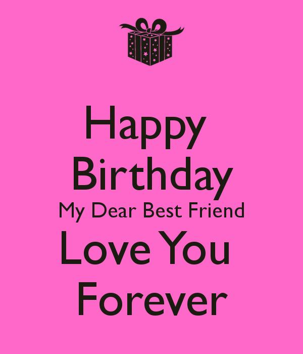 Happy Birthday My Dear Best Friend Love You Forever Compartirvideos H Happy Birthday Best Friend Quotes Happy Birthday Best Friend Happy Birthday Dear Friend