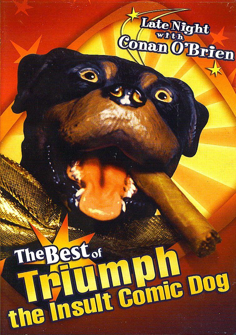 Triumph. the Insult Comic Dog Tv talk show, Triumph