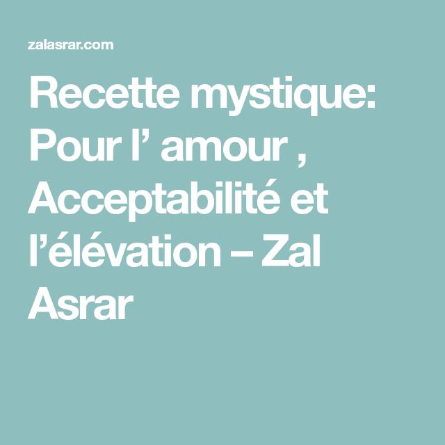Recette mystique Pour l\u0027 amour , Acceptabilité et l\u0027élévation \u2013 Zal Asrar
