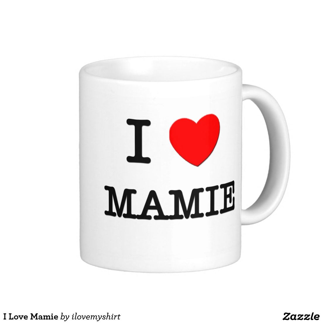 I Love Mamie Classic White Coffee Mug