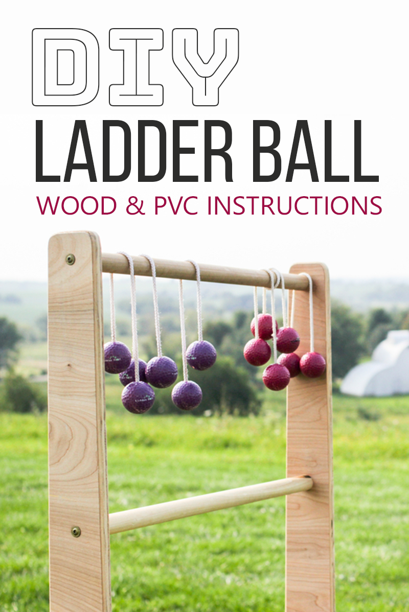 Diy Games Diy Ladder Ball Instructions Learn How To Make Ladder Ball From Wood Or From Pvc We Put Together Both Diy Yard Games Ladder Golf Diy Ladder Ball