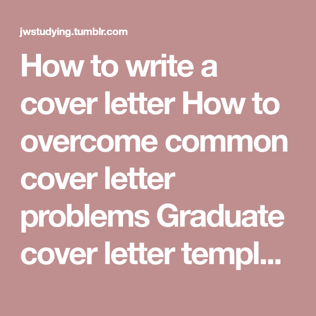 Write A Cover Letter Awesome How To Write A Cover Letter How To Overcome Common Cover Letter Decorating Inspiration