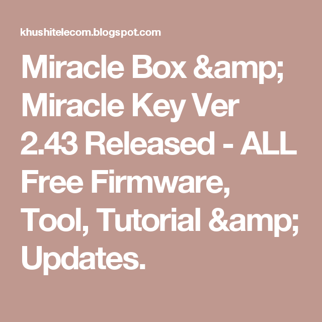 Miracle Box & Miracle Key Ver 2 43 Released - ALL Free