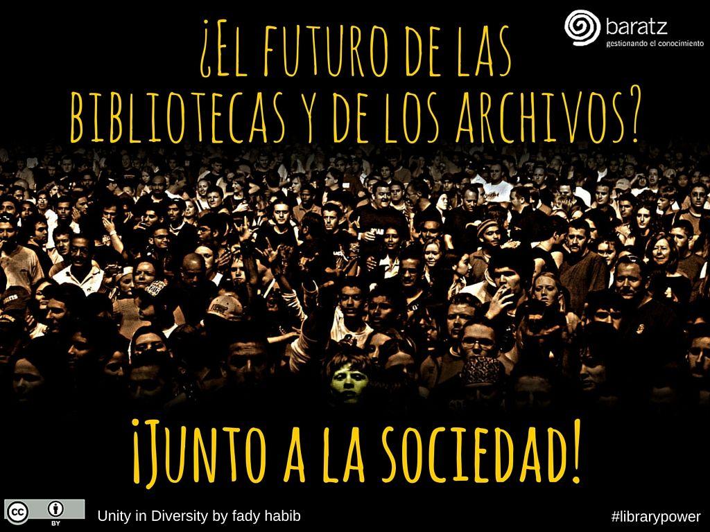 ¿El futuro de las bibliotecas y de los archivos? ¡Junto a la sociedad!