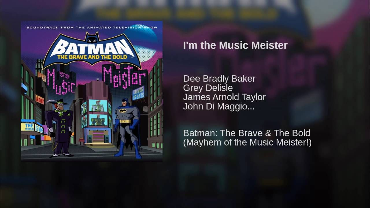 I M The Music Meister Music Brave And The Bold Meister