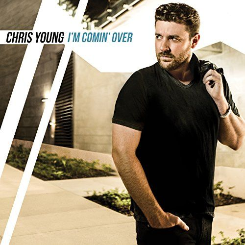 I M Comin Over Mp3 Download With Images Chris Young
