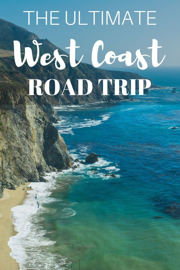 The Most Epic West Coast Road Trip Itinerary