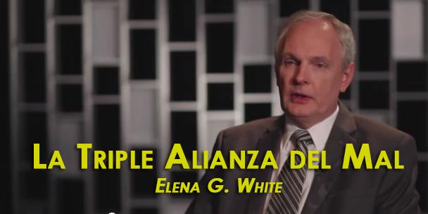 La Triple Alianza del Mal - Elena G. White   Recursos Adventistas