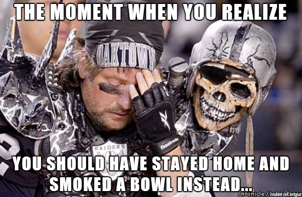Funny Memes For Raiders : Raider s moment of clarity original meme made by