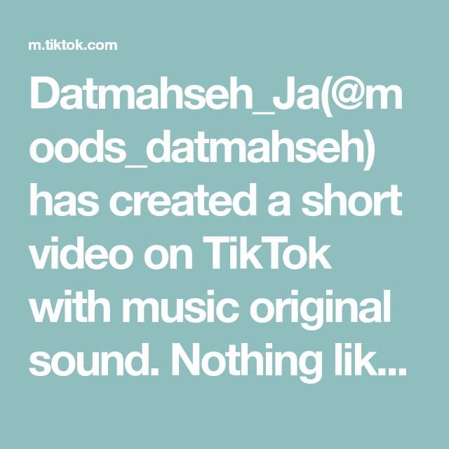 Datmahseh Ja Moods Datmahseh Has Created A Short Video On Tiktok With Music Original Sound Nothing Like Som One Direction Videos Morning Boost Music Lessons
