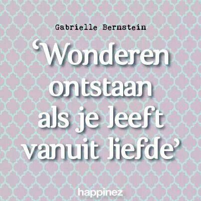 Wonderen ontstaan als je leeft vanuit liefde.