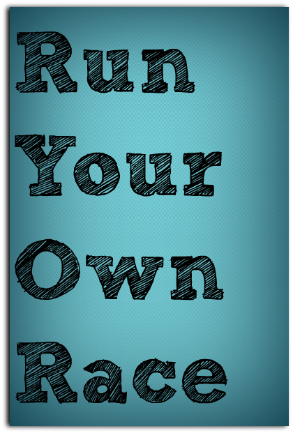 Run Your Own Race Im A Quote Person Pinterest Running