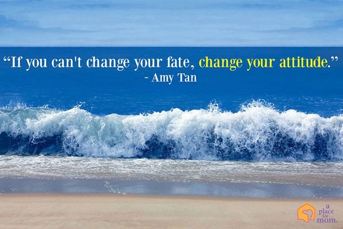 If You Canu0027t Change Your Fate, Change Your Attitude.