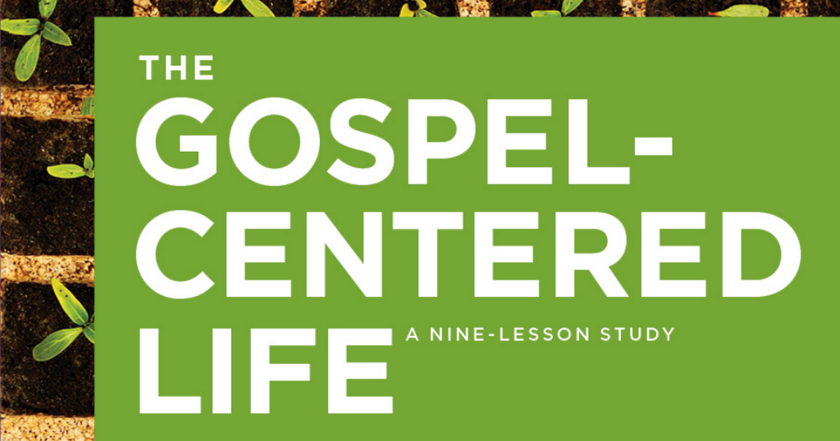 The Gospel Centered Life Leaders Guide - Free!