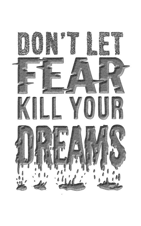 Dont Let Fear Kill Your Dreams Word Art Print Poster Black White Motivational Quote