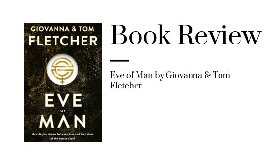 ARC Review Eve Of Man by Giovanna & Tom Fletcher Tom