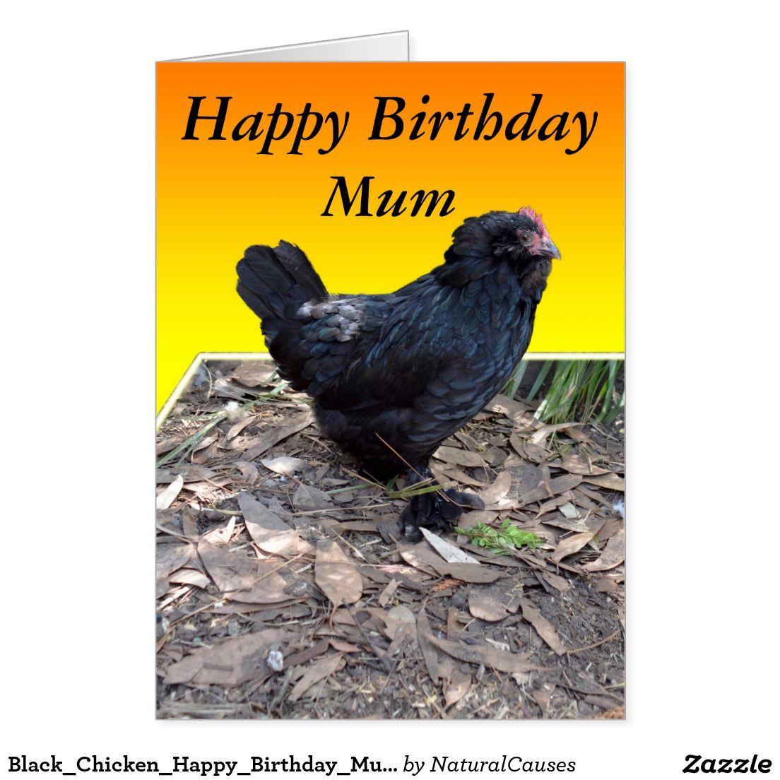 Blackchickenhappybirthdaymumgreetingcard card happy blackchickenhappybirthdaymumgreetingcard card happy birthday chickengreeting kristyandbryce Gallery