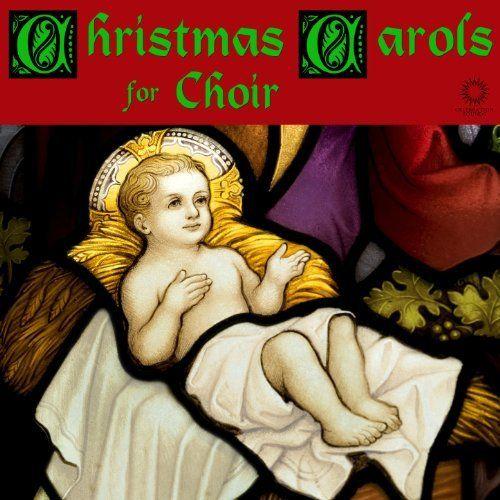 Christmas Carols for Choir: 30 Classic Christmas Songs Including O Come All Ye Faithful, Silent ...