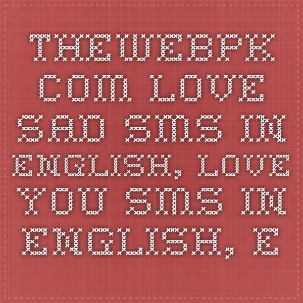 thewebpk.com love sad sms in english, love you sms in english ...