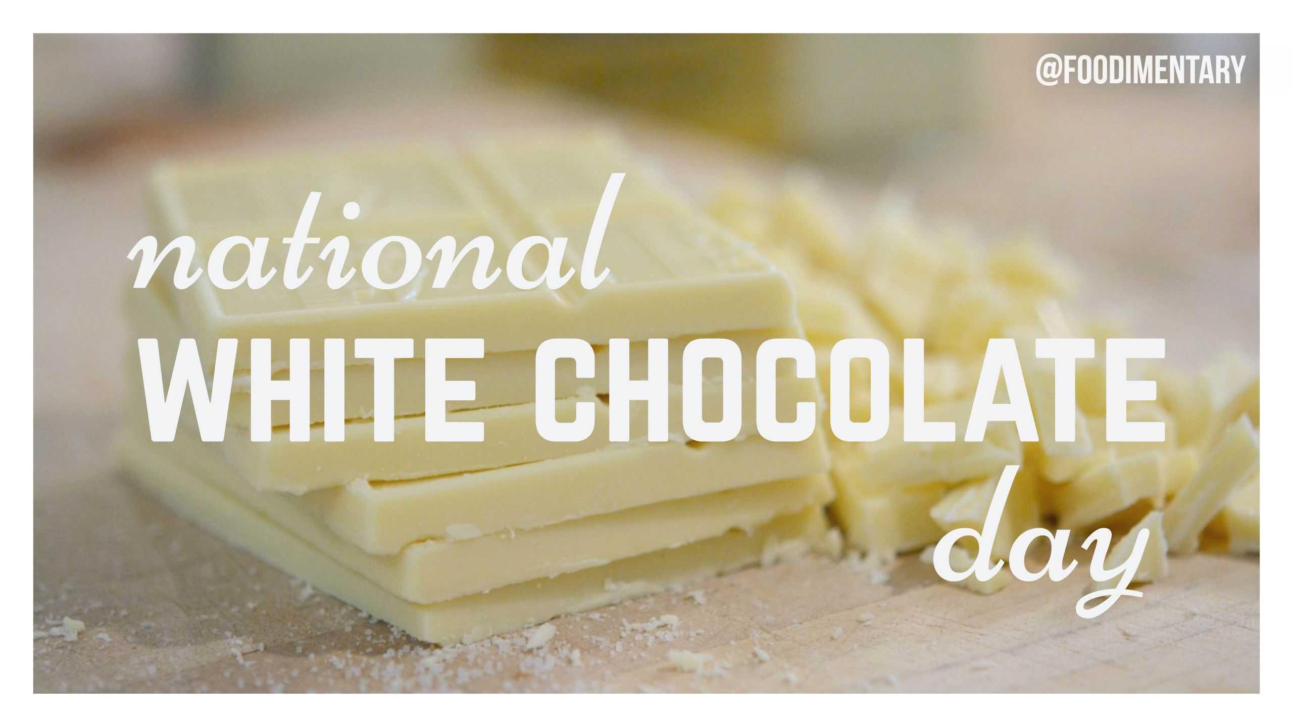 September 23rd Is National White Chocolate Day Happy National White Chocolate Day Https Foodimentary Com Chocolate Day Holiday Recipes White Chocolate