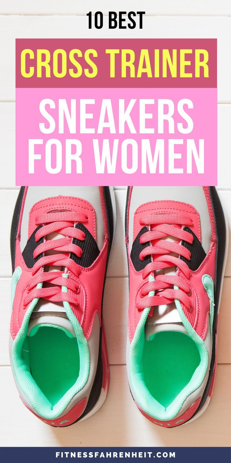 10 Best Cross Trainer Sneakers For Women - Fitness for Beginners. If you've got a diverse workout pr...