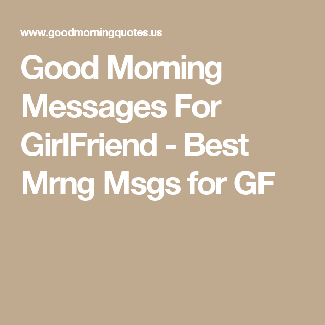 Good morning messages for girlfriend best mrng msgs for gf good good morning messages for girlfriend best mrng msgs for gf m4hsunfo