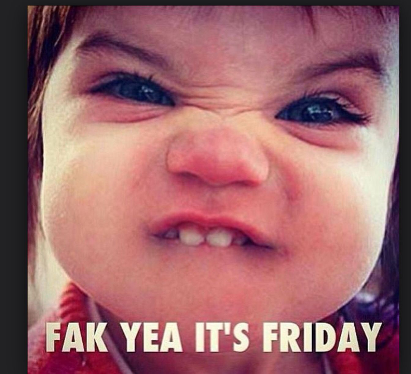 Weekend! Must be said with a Brit or Scot accent :)