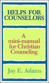 Helps For Counselors A Mini Manual For Christian Counseling Christian Counseling Counseling Counselors