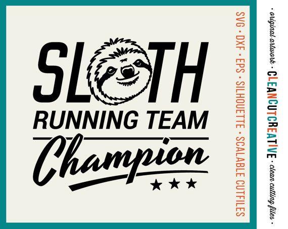 Svg Sloth Svg Funny Svg Sloth Running Team Champion Svg Heat Etsy In 2020 Funny Svg Sloth Running Team Heat Transfer Vinyl Shirts